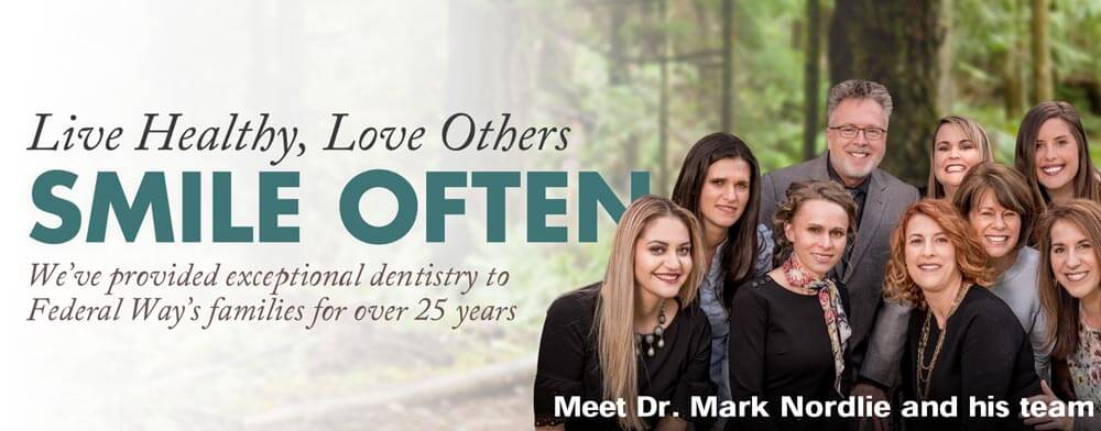 Live Healthy, Love Others, Smile More. We've provided exceptional dentistry to Federal Way families for over 25 years.